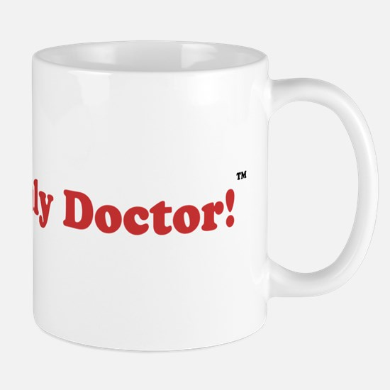 Only Doctors Need to Apply Mug