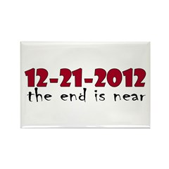 12-21-2012 The End is Near Rectangle Magnet (100 p