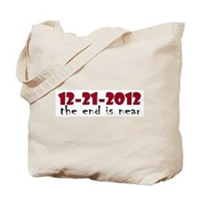 12-21-2012 The End is Near Tote Bag