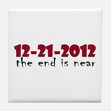 12-21-2012 The End is Near Tile Coaster