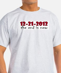 12-21-2012 The End is Near T-Shirt