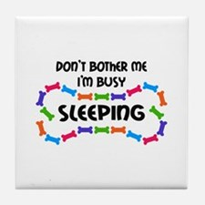IM BUSY SLEEPING Tile Coaster
