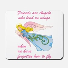 FRIENDS ARE ANGELS Mousepad