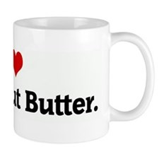 I Love My Peanut Butter. Mug