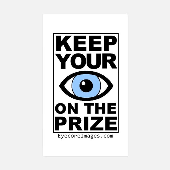 KEEP YOUR EYE ON THE PRIZE Sticker (Rectangle)