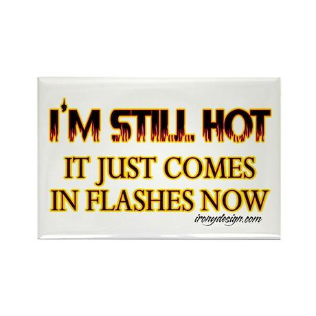 I'm Still Hot! Rectangle Magnet (10 pack)