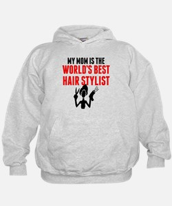 My Mom Is The Worlds Best Hair Stylist Hoodie