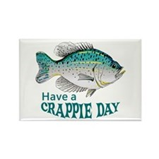 HAVE A CRAPPIE DAY Magnets