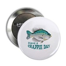 """HAVE A CRAPPIE DAY 2.25"""" Button (10 pack)"""