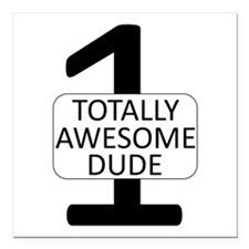 """1 Totally Awesome Dude Square Car Magnet 3"""" X"""