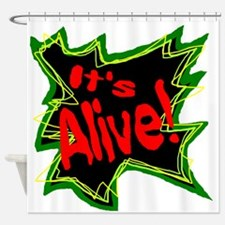 It's Alive! Shower Curtain