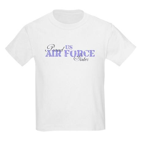 Proud US Air Force Sister Kids Light T-Shirt