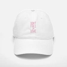 Don't Fall In Love Baseball Baseball Cap