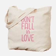 Don't Fall In Love Tote Bag