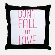 Don't Fall In Love Throw Pillow