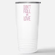 Don't Fall In Love Travel Mug