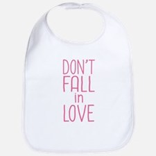 Don't Fall In Love Bib
