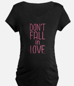 Don't Fall In Love T-Shirt