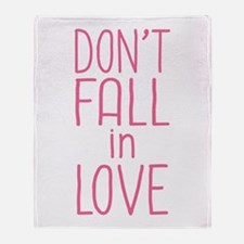 Don't Fall In Love Throw Blanket