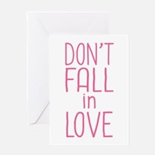 Don't Fall In Love Greeting Card