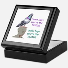 SOME DAYS YOURE THE STATUE Keepsake Box