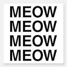 """Meow Meow Meow Meow Square Car Magnet 3"""" x 3"""""""