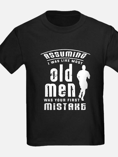 Assuming I Was Like Most Old Men T Shirt T-Shirt