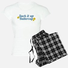 Suck It Up Buttercup Pajamas