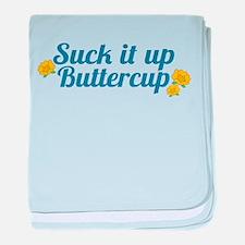 Suck It Up Buttercup baby blanket