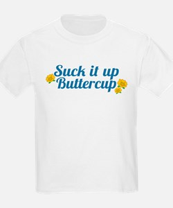 Suck It Up Buttercup T-Shirt