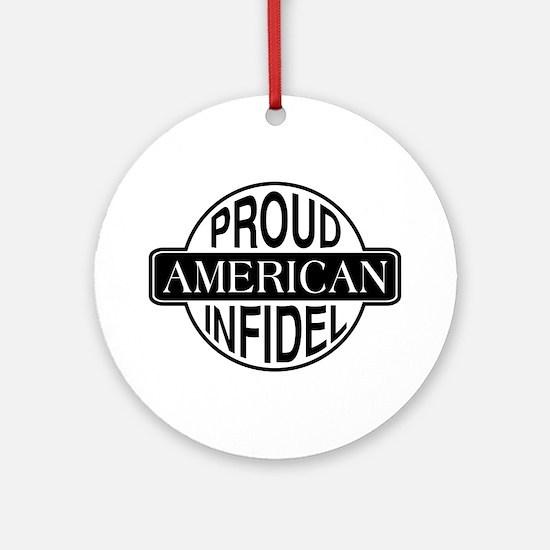 Proud American Infidel Ornament (Round)