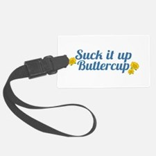 Suck It Up Buttercup Luggage Tag