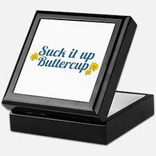 Suck It Up Buttercup Keepsake Box