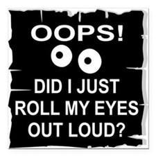 "Roll My Eyes Out Loud Square Car Magnet 3"" x 3"""
