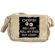 Roll My Eyes Out Loud Messenger Bag