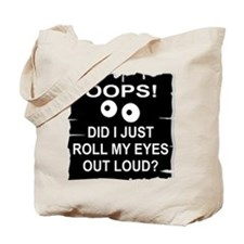Roll My Eyes Out Loud Tote Bag