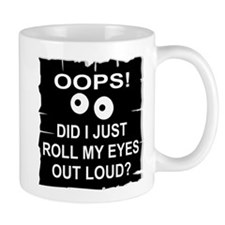 Roll My Eyes Out Loud Mug