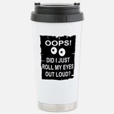 Roll My Eyes Out Loud Stainless Steel Travel Mug