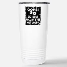 Roll My Eyes Out Loud Travel Mug