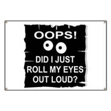 Roll My Eyes Out Loud Banner