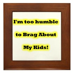 Too Humble To Brag About Kids Framed Tile