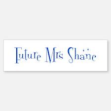 Future Mrs Shane Bumper Bumper Bumper Sticker