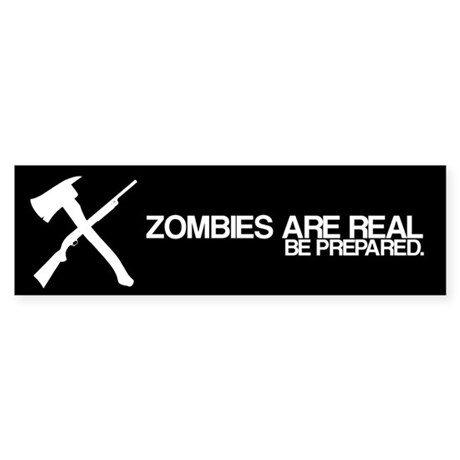 Zombies are Real Bumper Sticker