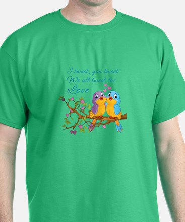 Tweeting For Love- T-Shirt