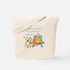 Tweeting For Love- Tote Bag