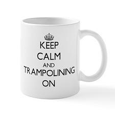 Keep calm and Trampolining ON Mugs