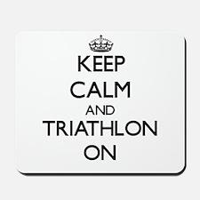 Keep calm and Triathlon ON Mousepad