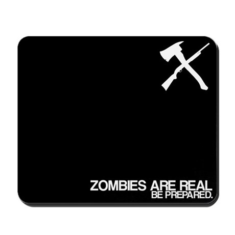 Zombies are Real Mousepad
