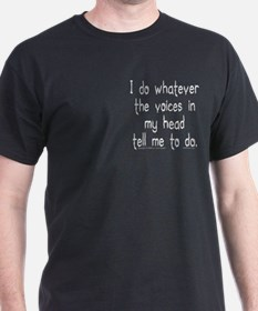 Voices Tell Me... T-Shirt