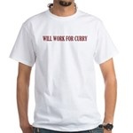 will work for curry White T-Shirt